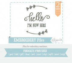 Hello-I'm-New-Here-Embroidery-File